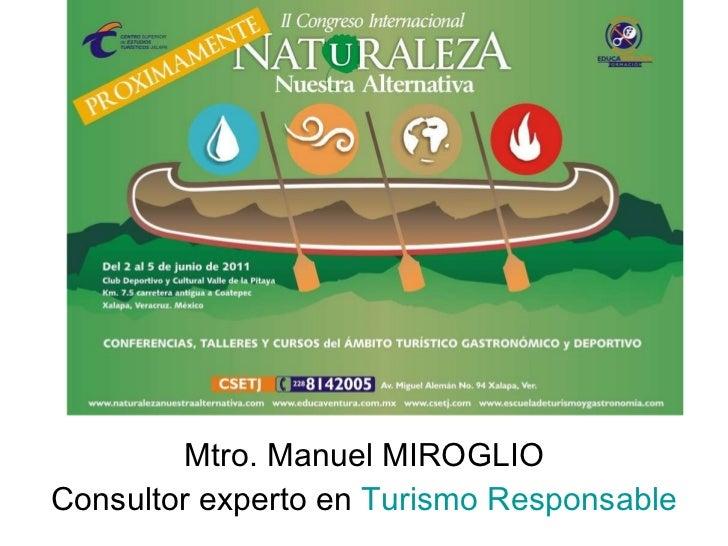 Mtro. Manuel MIROGLIO Consultor experto en  Turis mo Responsable