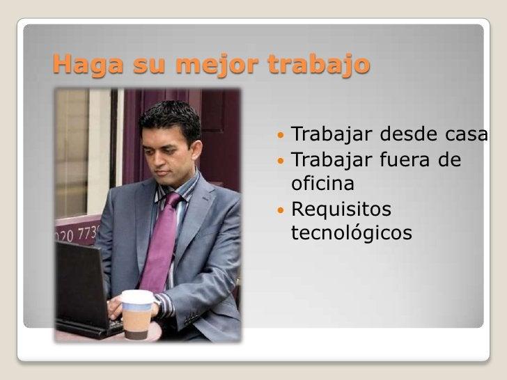 Haga su mejor trabajo               Trabajar desde casa               Trabajar fuera de                oficina          ...
