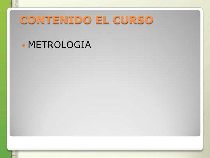 CONTENIDO EL CURSO METROLOGIA