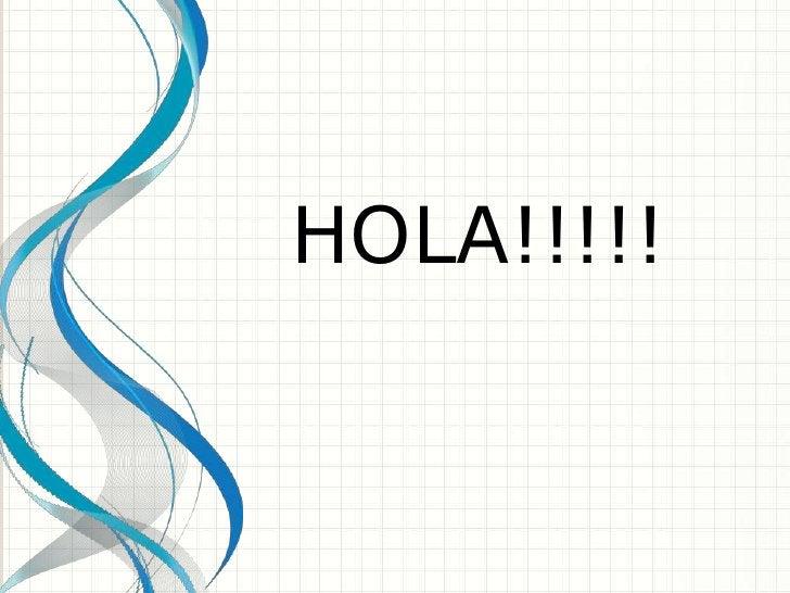 HOLA!!!!!