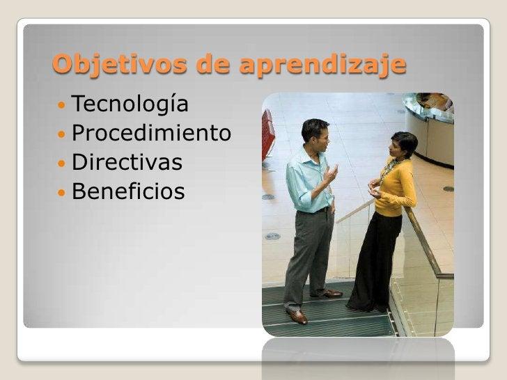 Objetivos de aprendizaje Tecnología Procedimiento Directivas Beneficios