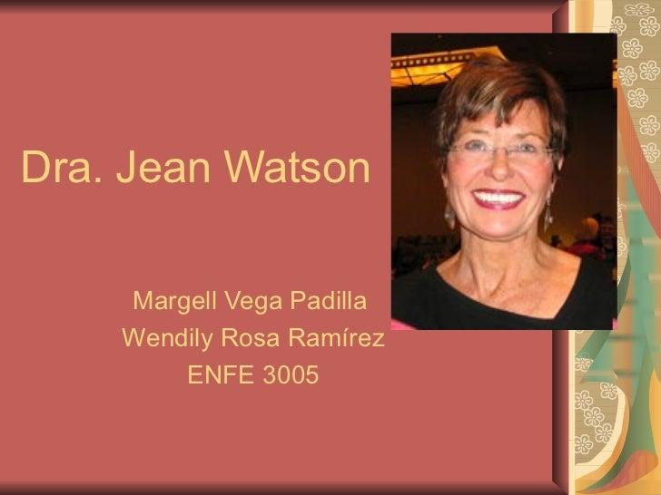 Dra. Jean Watson Margell Vega Padilla  Wendily Rosa Ram írez ENFE 3005