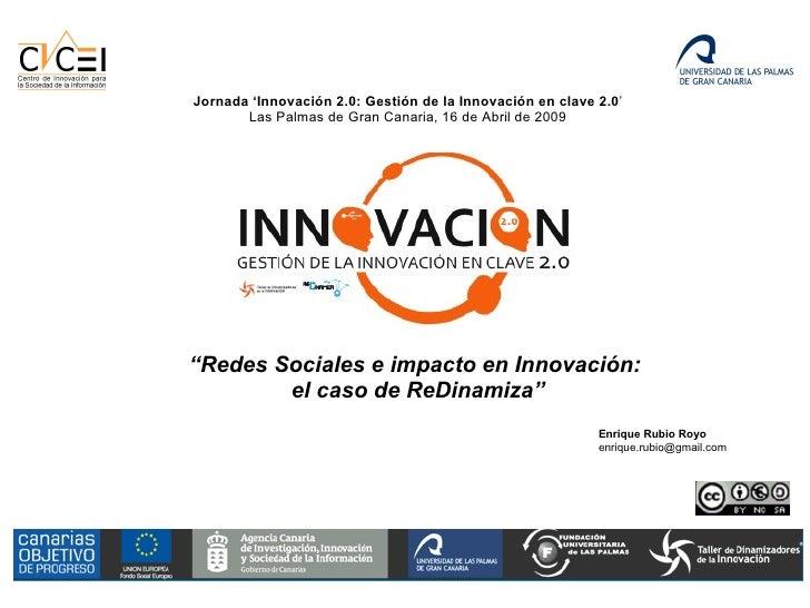 Jornada 'Innovación 2.0: Gestión de la Innovación en clave 2.0'        Las Palmas de Gran Canaria, 16 de Abril de 2009    ...