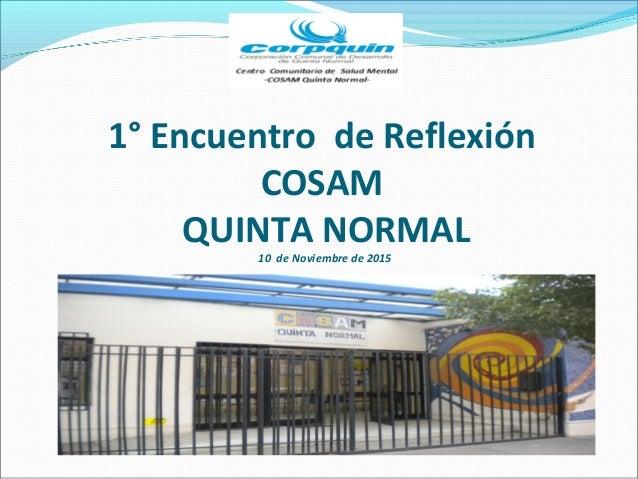 1° Encuentro de Reflexión COSAM QUINTA NORMAL 10 de Noviembre de 2015
