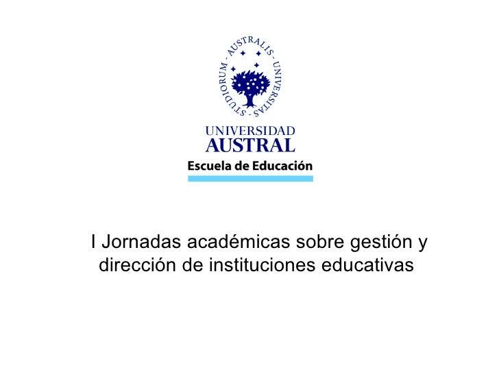 I Jornadas académicas sobre gestión y dirección de instituciones educativas