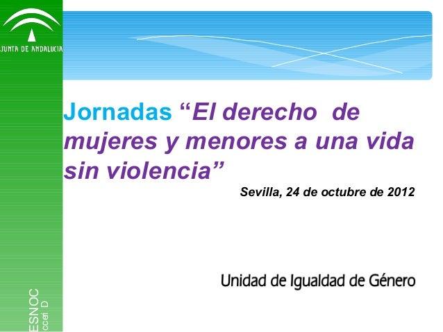 """Jornadas """"El derecho de               mujeres y menores a una vida               sin violencia""""                           ..."""