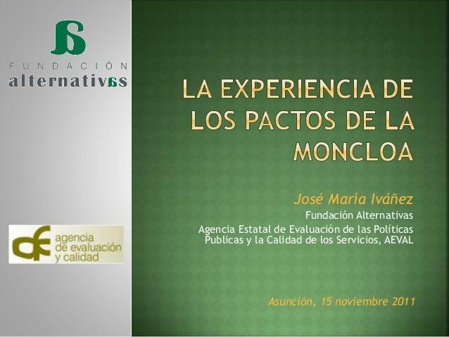 José María Iváñez Fundación Alternativas Agencia Estatal de Evaluación de las Políticas Publicas y la Calidad de los Servi...