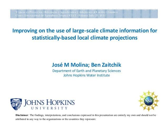 Improvingontheuseoflarge‐scaleclimateinformationfor statistically‐basedlocalclimateprojections JoséMMolina;...