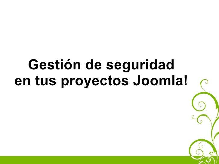 Gestión de seguridad en tus proyectos Joomla!