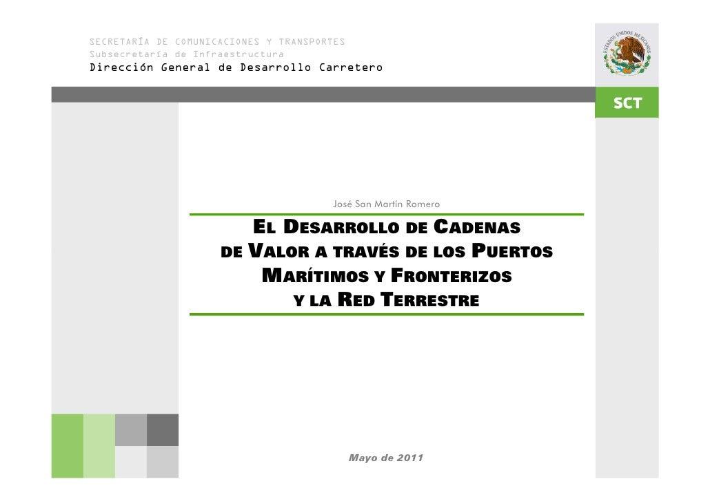 SECRETARÍA DE COMUNICACIONES Y TRANSPORTESSubsecretaría de InfraestructuraDirección General de Desarrollo Carretero       ...