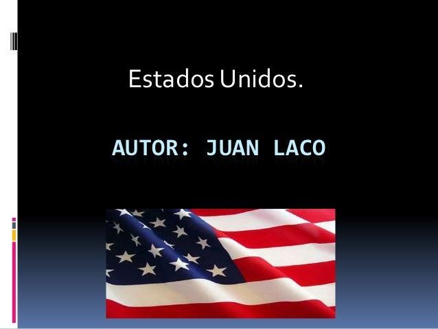 Estados Unidos.AUTOR: JUAN LACO