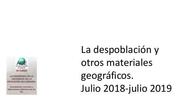 La despoblación y otros materiales geográficos. Julio 2018-julio 2019