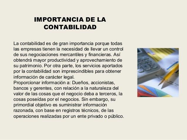 IMPORTANCIA DE LA            CONTABILIDADLa contabilidad es de gran importancia porque todaslas empresas tienen la necesid...