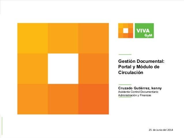 25 de Junio del 2014 Cruzado Gutiérrez, kenny Asistente Control Documentario Administración y Finanzas Gestión Documental:...