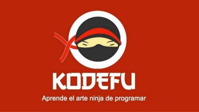 ¿Qué es KodeFu? Una plataforma online para enseñar a personas a introducirse en el mundillo de la programación, mediante e...