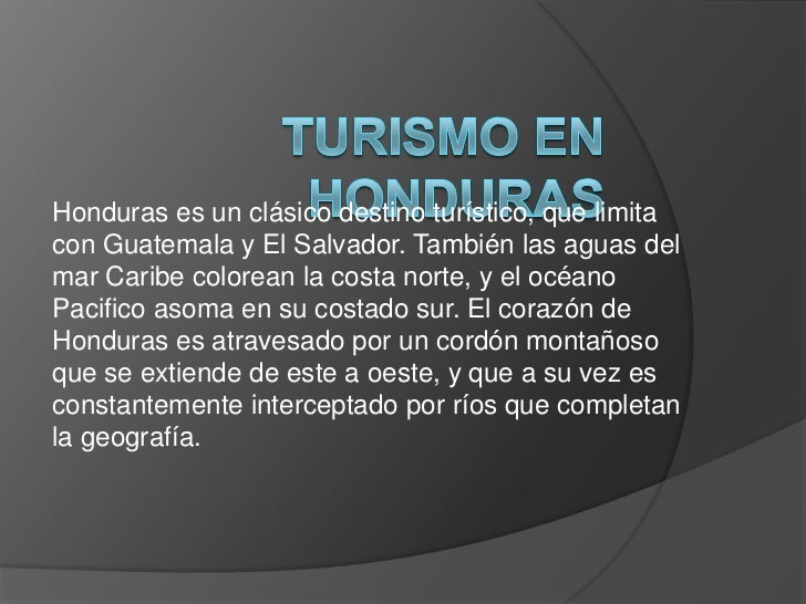 Honduras es un clásico destino turístico, que limitacon Guatemala y El Salvador. También las aguas delmar Caribe colorean ...