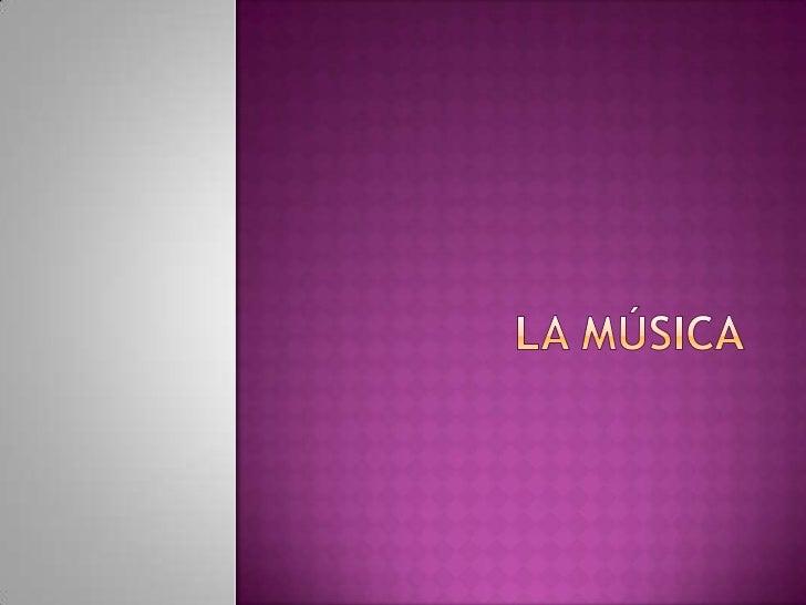 La música es el arte ensuscitar una experiencia enel oyente. Expresasentimientos, ideas,pensamientos etc.