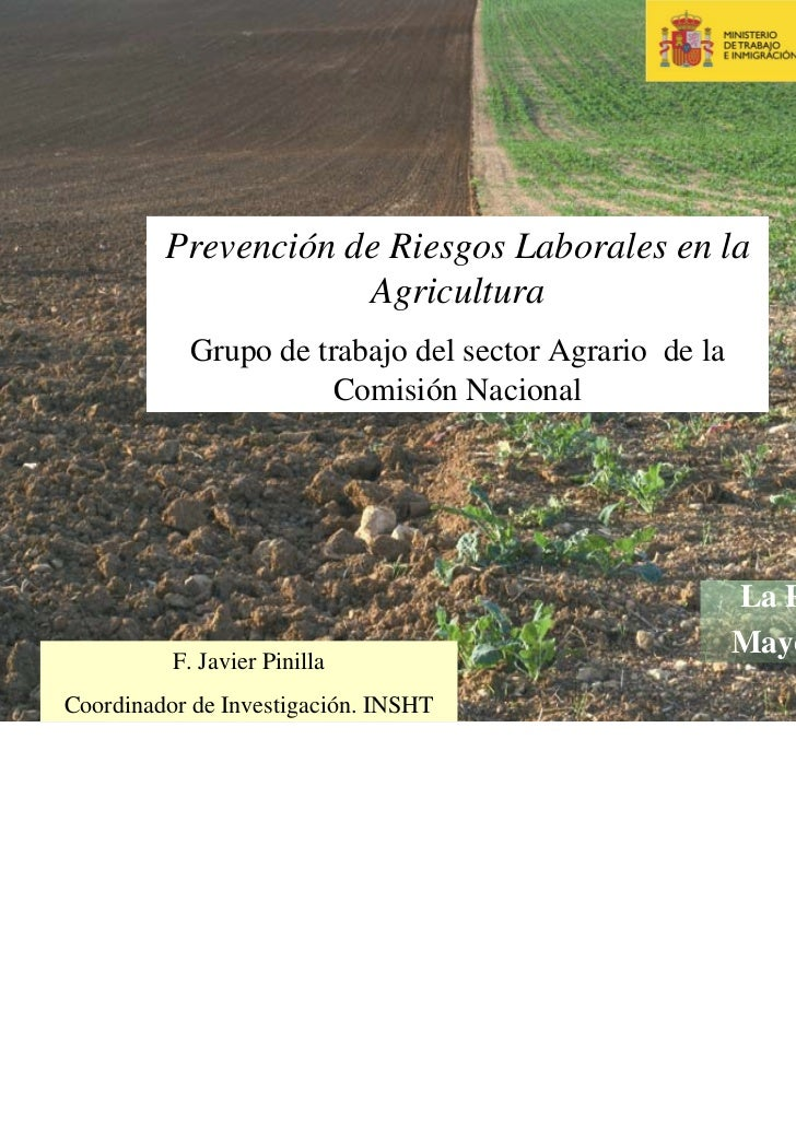 Prevención de Riesgos Laborales en la                     Agricultura           Grupo de trabajo del sector Agrario de la ...