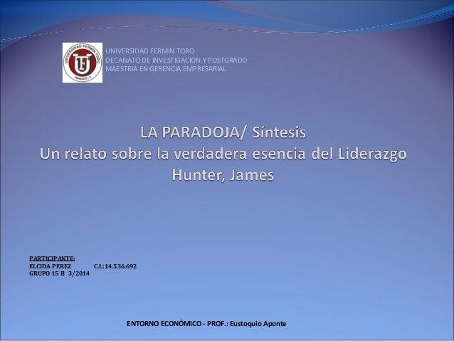 UNIVERSIDAD FERMIN TORO  DECANATO DE INVESTIGACION Y POSTGRADO  MAESTRIA EN GERENCIA EMPRESARIAL  PARTICIPANTE:  ELCIDA PE...