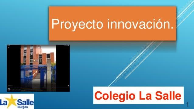 Proyecto innovación. Colegio La Salle 1