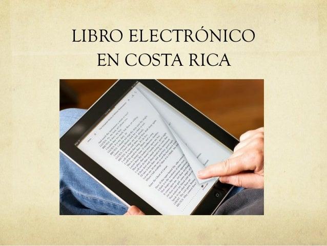 LIBRO ELECTRÓNICO EN COSTA RICA