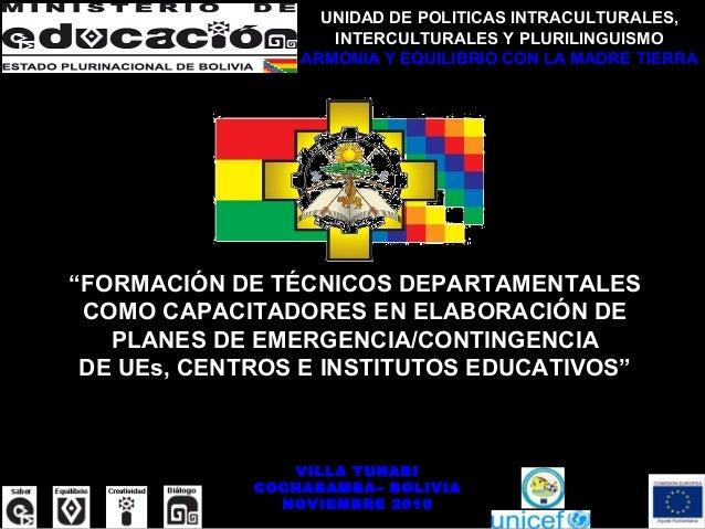 """""""FORMACIÓN DE TÉCNICOS DEPARTAMENTALES COMO CAPACITADORES EN ELABORACIÓN DE PLANES DE EMERGENCIA/CONTINGENCIA DE UEs, CENT..."""