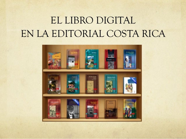 EL LIBRO DIGITAL  EN LA EDITORIAL COSTA RICA