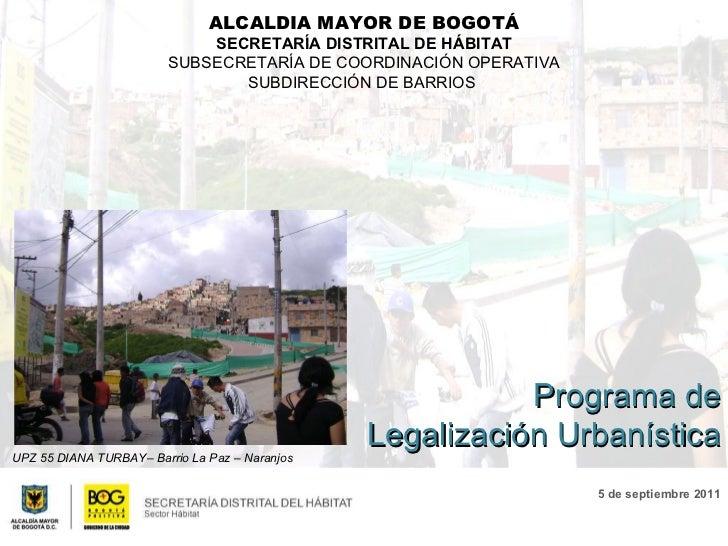 ALCALDIA MAYOR DE BOGOTÁ SECRETARÍA DISTRITAL DE HÁBITAT SUBSECRETARÍA DE COORDINACIÓN OPERATIVA SUBDIRECCIÓN DE BARRIOS  ...