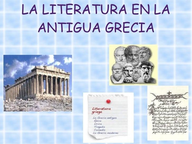 LA LITERATURA EN LA ANTIGUA GRECIA