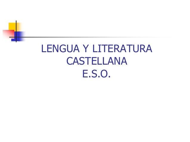 LENGUA Y LITERATURA  CASTELLANA  E.S.O.