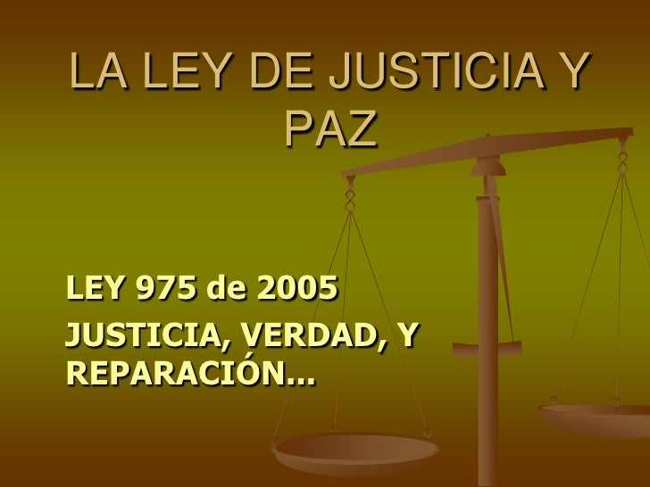 LEY 975 DE 2005 DE JUSTICIA Y PAZ PDF DOWNLOAD