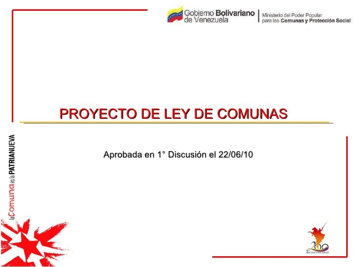 PROYECTO DE LEY DE COMUNAS   Aprobada en 1° Discusión el 22/06/10