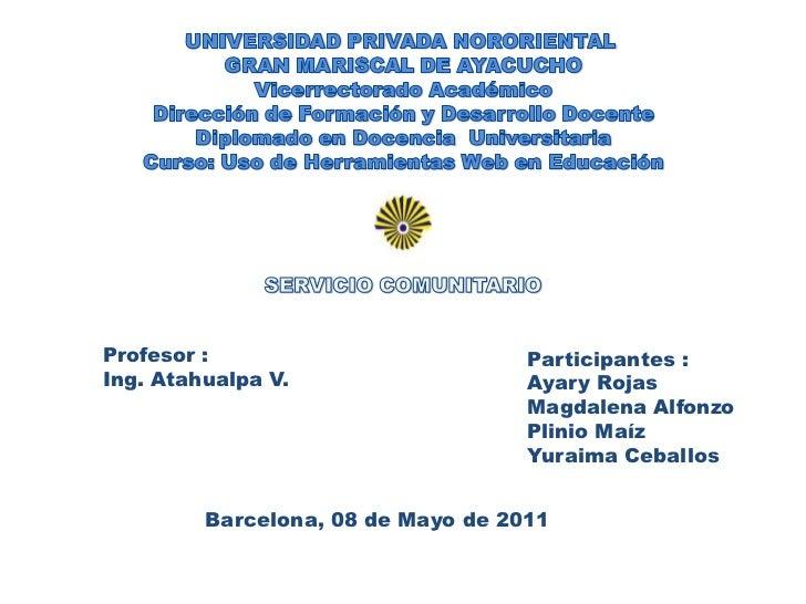 UNIVERSIDAD PRIVADA NORORIENTAL GRAN MARISCAL DE AYACUCHO<br />Vicerrectorado Académico<br />Dirección de Formación y Desa...