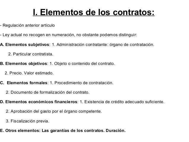 I. Elementos de los contratos: - Regulación anterior artículo - Ley actual no recogen en numeración, no obstante podemos d...