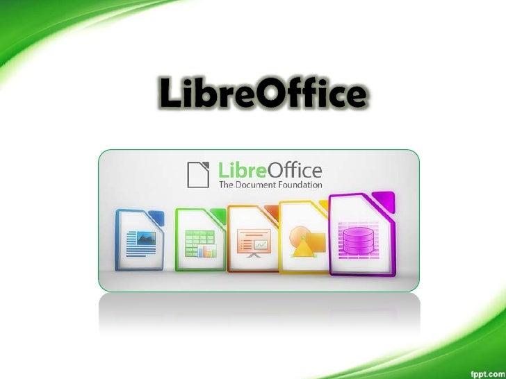 El software LibreOffice es un conjunto completo   deherramientas de ofimática disponibles libremente.   El formato de arch...