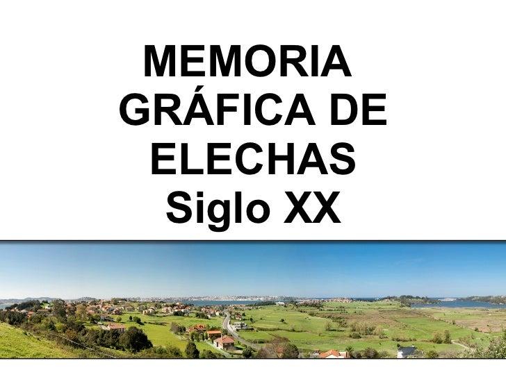 MEMORIA  GRÁFICA DE ELECHAS Siglo XX