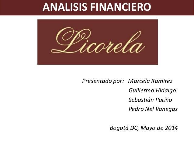 Presentado por: Marcela Ramírez Guillermo Hidalgo Sebastián Patiño Pedro Nel Vanegas Bogotá DC, Mayo de 2014 ANALISIS FINA...