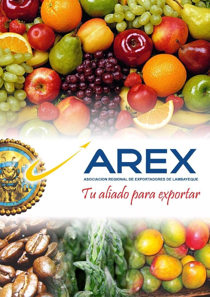 AREX Lambayeque…       Trabajando por eldesarrollo de las Exportaciones   en la región Lambayeque