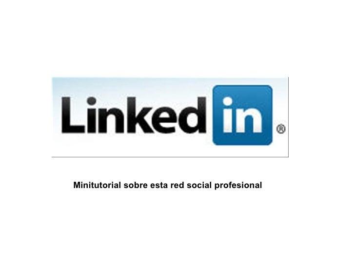 Minitutorial sobre esta red social profesional