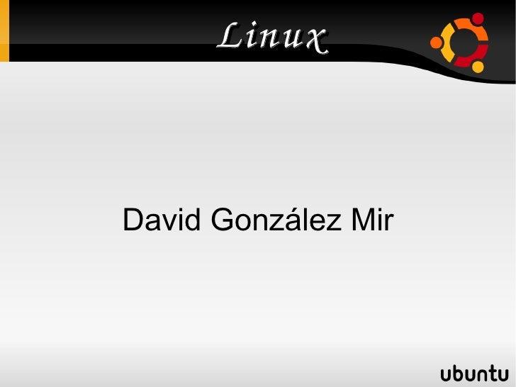 Linux David González Mir