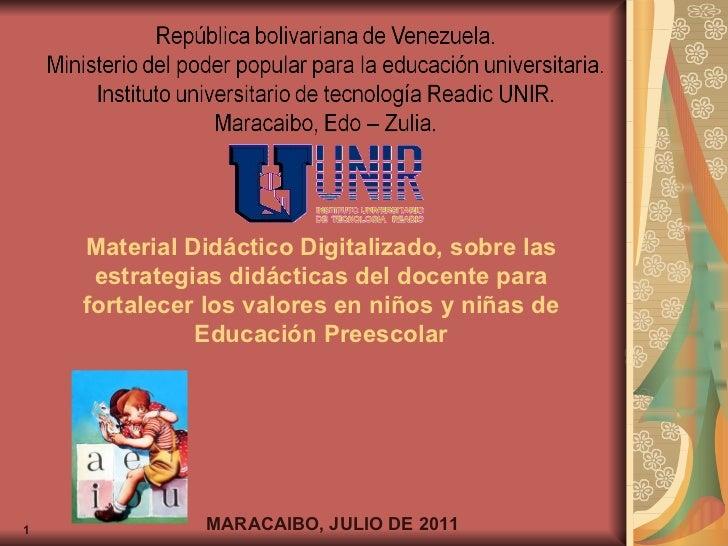 Material Didáctico Digitalizado, sobre las estrategias didácticas del docente para fortalecer los valores en niños y niñas...