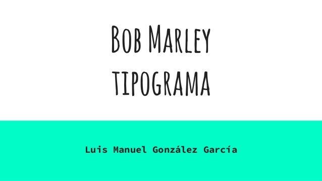 BobMarley tipograma Luis Manuel González García