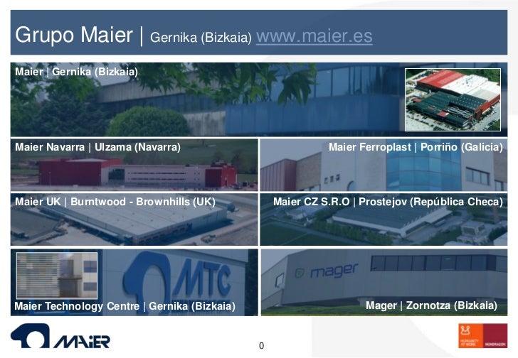 Grupo Maier | Gernika (Bizkaia) www.maier.esMaier | Gernika (Bizkaia)Maier Navarra | Ulzama (Navarra)                     ...