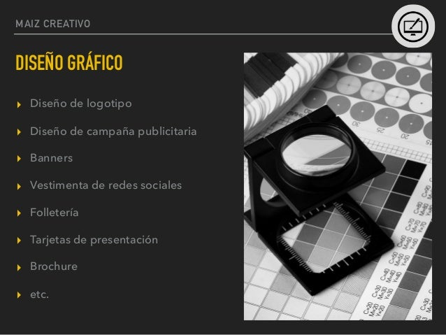 MAIZ CREATIVO DISEÑO WEB ▸ Sitios responsivos (se adaptan a cualquier dispositivo). ▸ Concepto gráfico. ▸ Administrables. ▸...