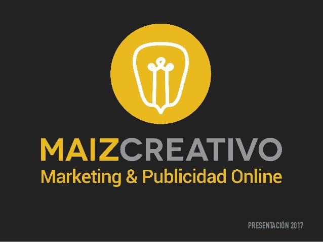 Presentación Maíz Creativo 2017