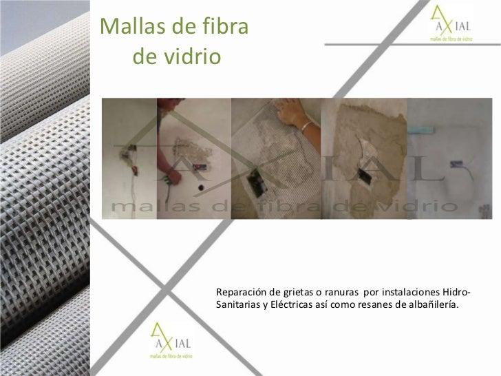 Presentacion axial mallas for Malla de fibra de vidrio