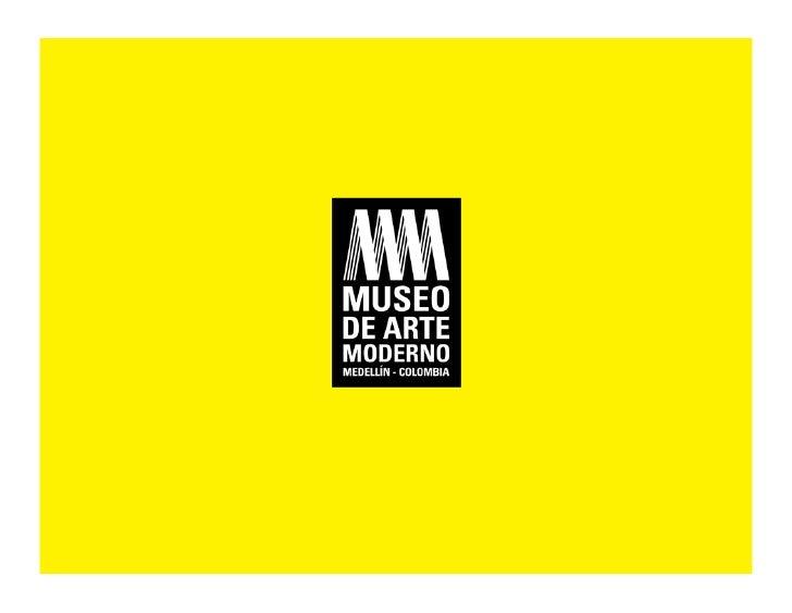 Desde su creación el Museo de Arte Moderno de Medellín ha trabajado para ser más que un museo, un espacio para el encuentr...