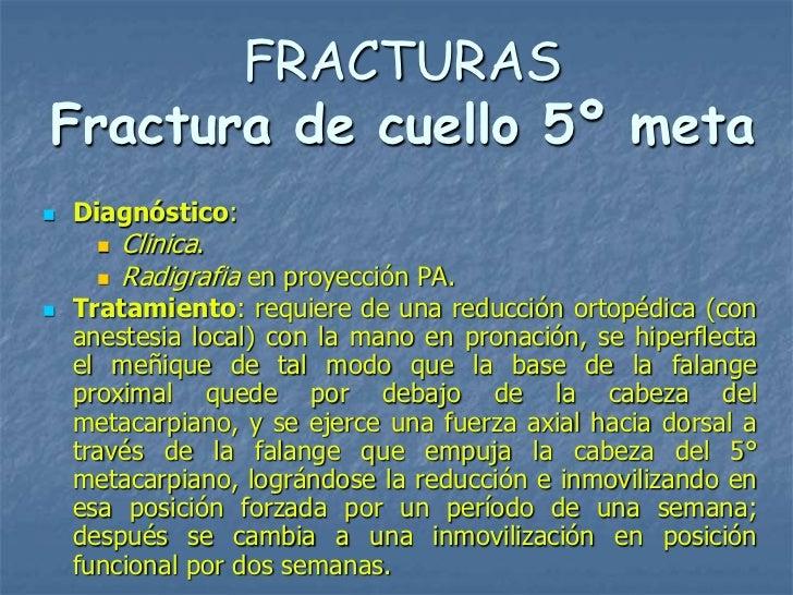 FRACTURASFractura de cuello 5º meta   Diagnóstico:       Clinica.         Radigrafia en proyección PA.   Tratamiento: ...