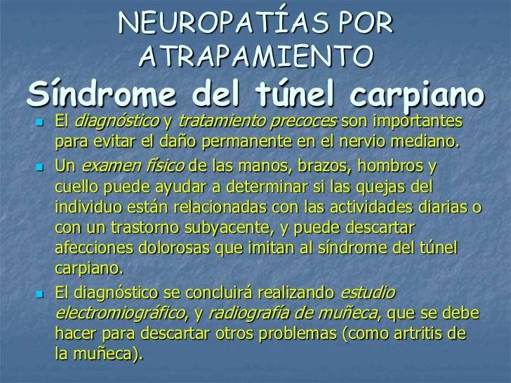 NEUROPATÍAS POR             ATRAPAMIENTOSíndrome del túnel carpiano   El diagnóstico y tratamiento precoces son important...