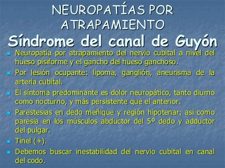 NEUROPATÍAS POR               ATRAPAMIENTOSíndrome del canal de Guyón   Neuropatía por atrapamiento del nervio cubital a ...